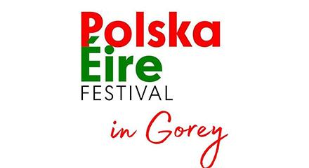 Polska Eire Festival in Gorey! 2018